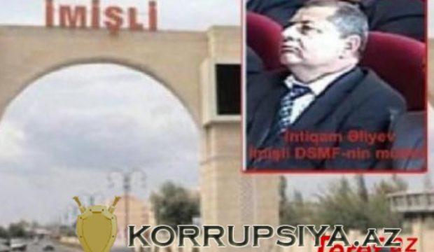 İmişli DSMF-nin müdiri İntiqam Əliyev qovulduğu vəzifəsinə necə təyinat almışdı? – İDDİA